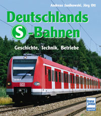 Deutschlands S-Bahnen. Geschichte, Technik, Bet...
