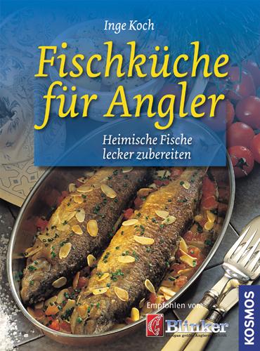 Fischküche für Angler: Heimische Fische lecker ...