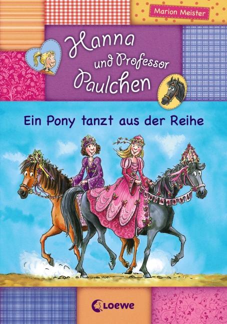 Hanna und Professor Paulchen 04. Ein Pony tanzt...