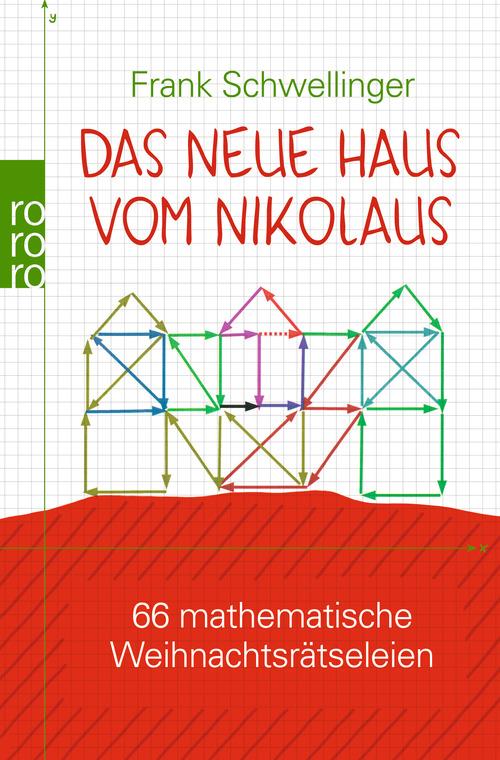 Das neue Haus vom Nikolaus: 66 mathematische Weihnachtsrätseleien - Frank Schwellinger