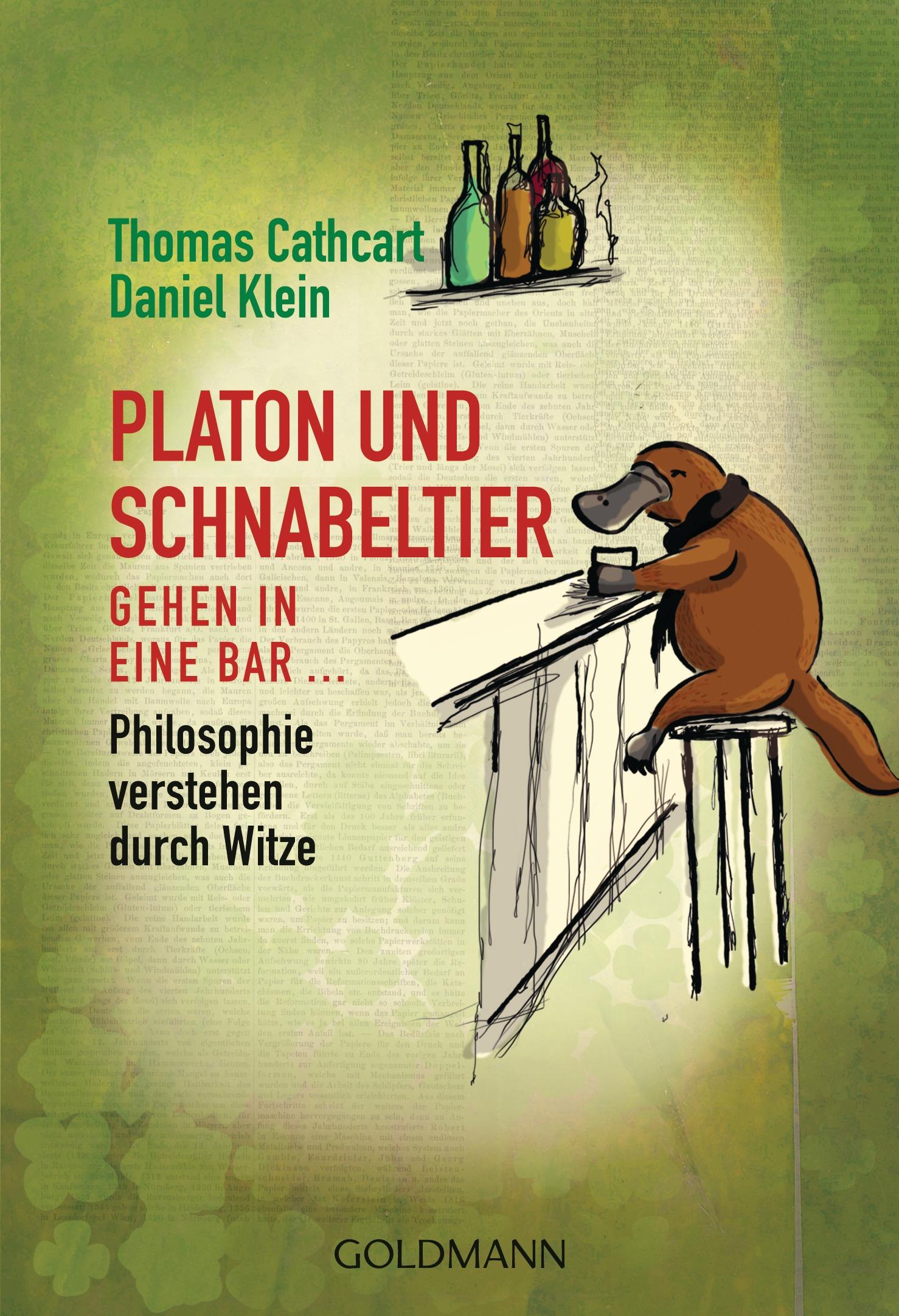 Platon und Schnabeltier gehen in eine Bar...: Philosophie verstehen durch Witze - Thomas Cathcart