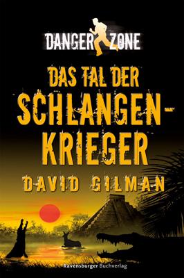 Danger Zone 03: Das Tal der Schlangenkrieger - David Gilman