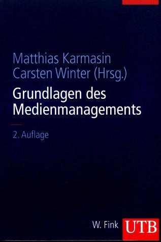Grundlagen des Medienmanagement (Uni-Taschenbücher L) - Matthias Karmasin