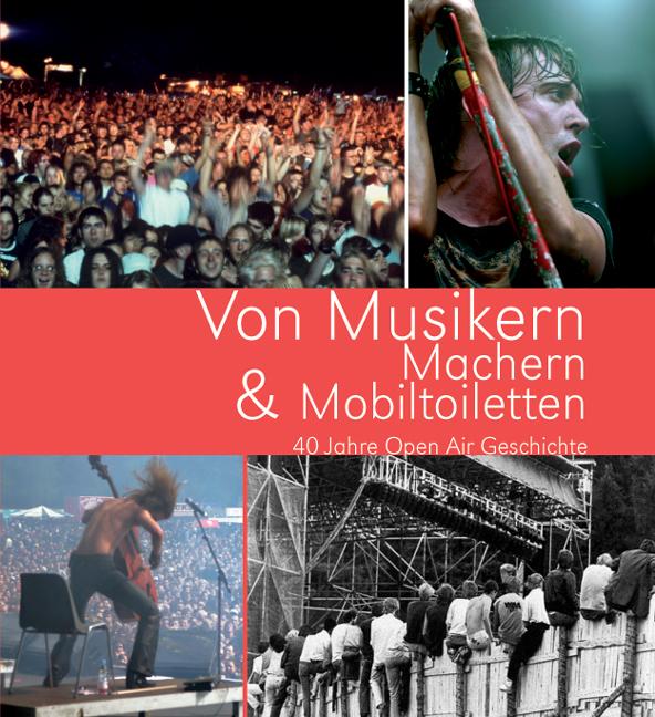 Von Musikern, Machern & Mobiltoiletten. 40 Jahr...