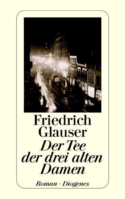 Der Tee der drei alten Damen - Friedrich Glauser