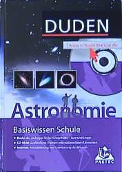 Duden Basiswissen Schule, m. CD-ROM, Astronomie: Buch / CD-ROM / Internet. Themen und Inhalte aus dem Astronomieunterricht aller Schulformen - Dieter B. Herrmann