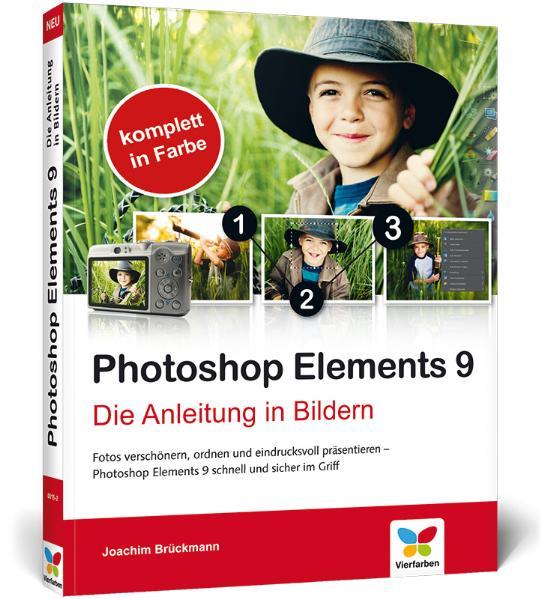 Photoshop Elements 9: Die Anleitung in Bildern - Joachim Brückmann