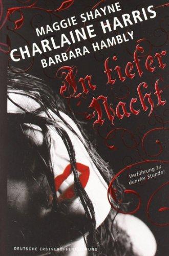 In tiefer Nacht: Tanz im Dunkel / Haus des Todes / In deinem Schatten - Charlaine Harris