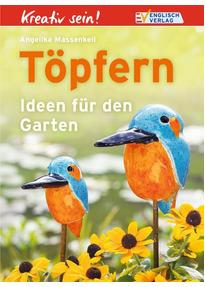 Töpfern: Ideen Für Den Garten   Angelika Massenkeil