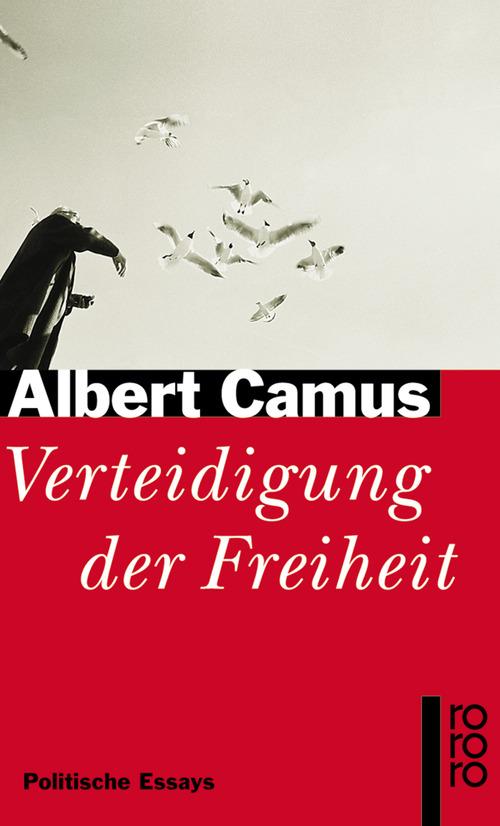 Verteidigung der Freiheit: Politische Essays - Albert Camus
