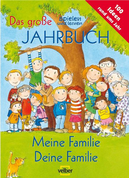Das große spielen und lernen Jahrbuch - Meine Familie Deine Familie. Meine Familie, deine Familie