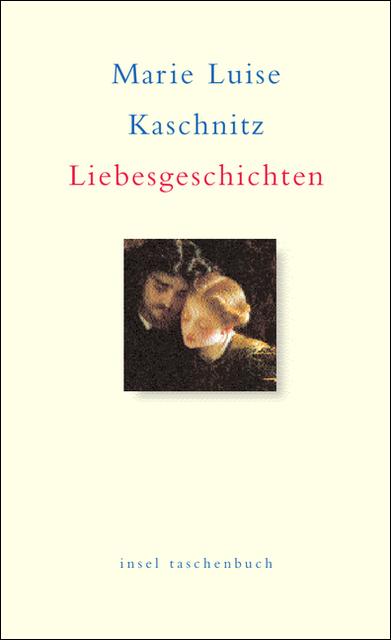 Liebesgeschichten (insel taschenbuch) - Marie Luise Kaschnitz