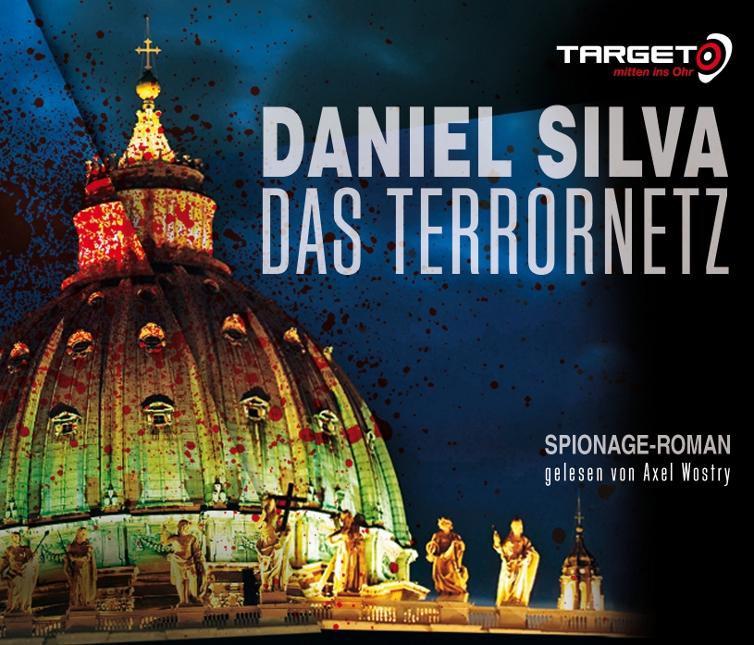 Das Terrornetz, 6 CDs (TARGET - mitten ins Ohr) - Daniel Silva