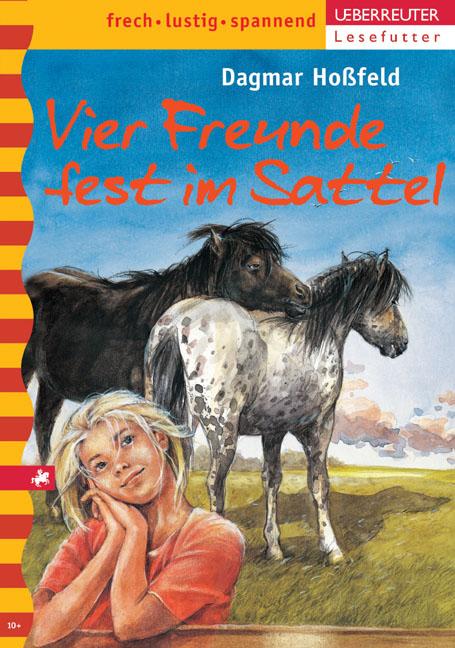 Vier Freunde fest im Sattel: Vier Freunde Bd. 3...