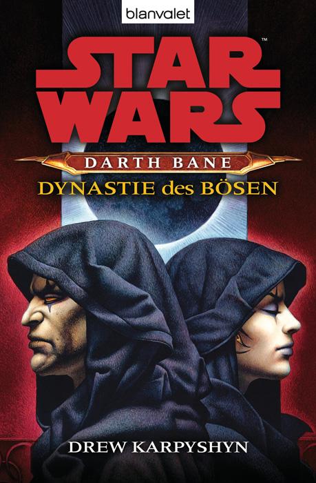 Star Wars: Darth Bane - Dynastie des Bösen - Drew Karpyshyn