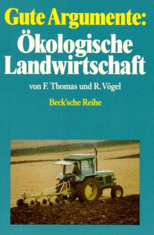 Gute Argumente: Ökologische Landwirtschaft. - F...
