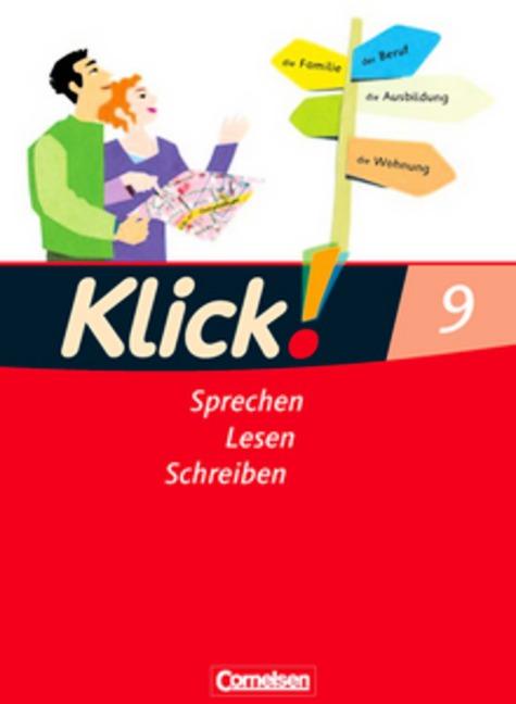 Klick! Deutsch - Westliche Bundesländer: Klick! Deutsch 9. Schuljahr. Sprechen, Lesen, Schreiben. Schülerbuch. Westliche