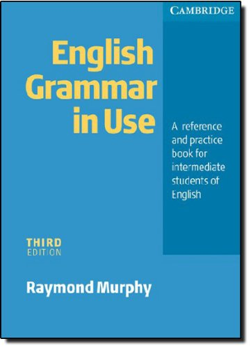 English Grammar in Use: A Reference and Practice Book for Intermediate Students of English - Raymond Murphy