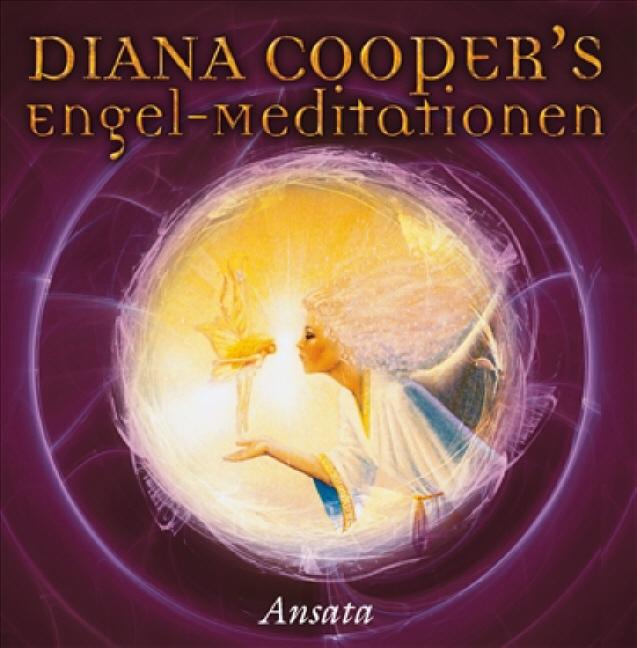 Diana Cooper´s Engel-Meditationen - Diana Cooper