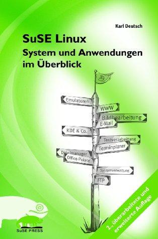SuSE Linux. System und Anwendungen im Überblick...
