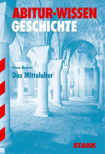 Abitur-Wissen Geschichte. Das Mittelalter. (Ler...