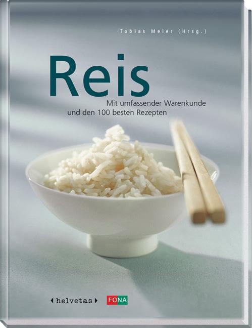 Reis. Mit umfassender Warenkunde und den 100 be...