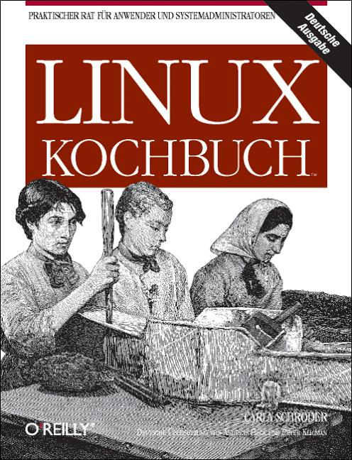 Linux Kochbuch. Praktischer Rat für Anwender un...