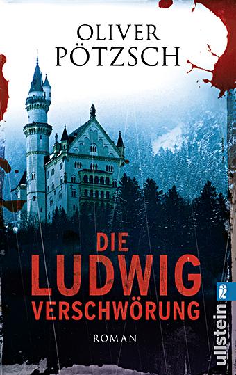 Die Ludwig-Verschwörung - Oliver Pötzsch