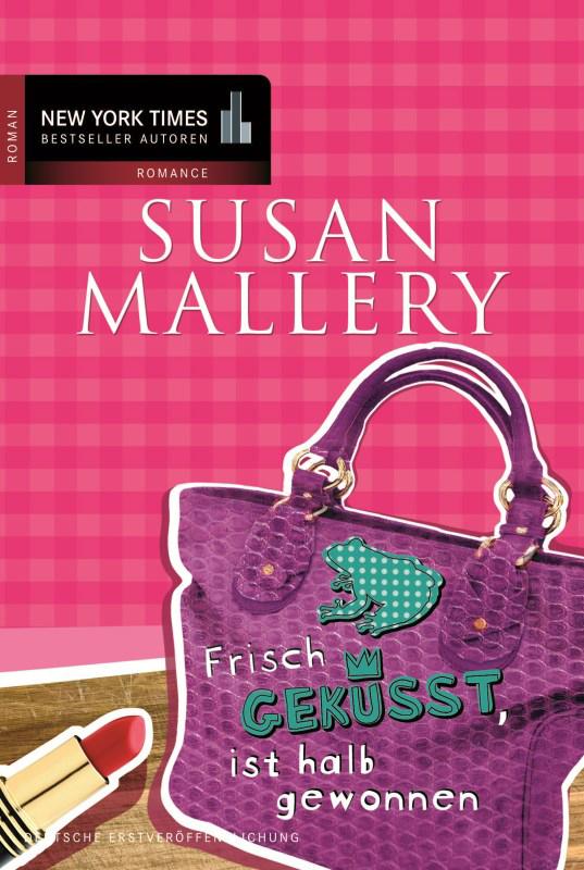Frisch geküsst, ist halb gewonnen - Susan Mallery