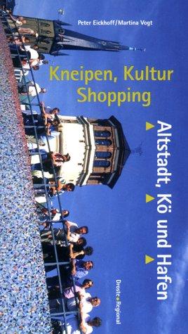 Kneipen, Kultur, Shopping. Altstadt, Kö und Haf...