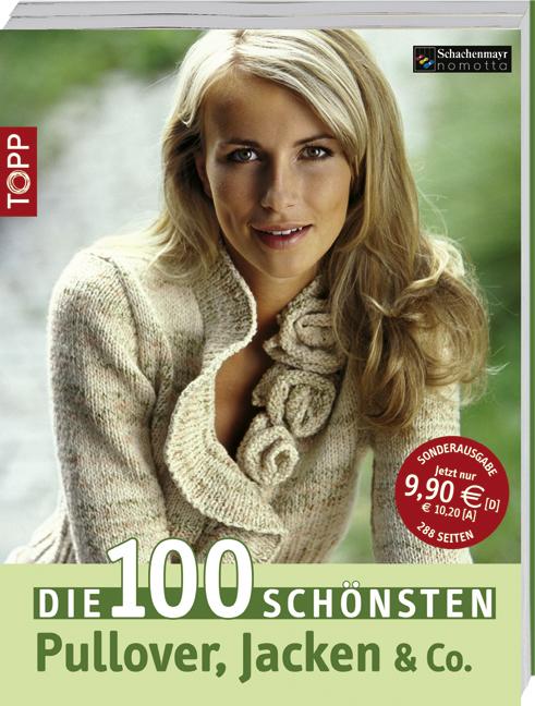Die 100 schönsten Pullover, Jacken & Co
