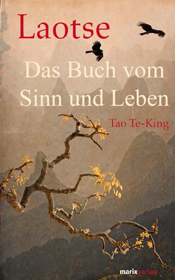 Das Buch vom Sinn und Leben: Tao-Te-King - Laotse