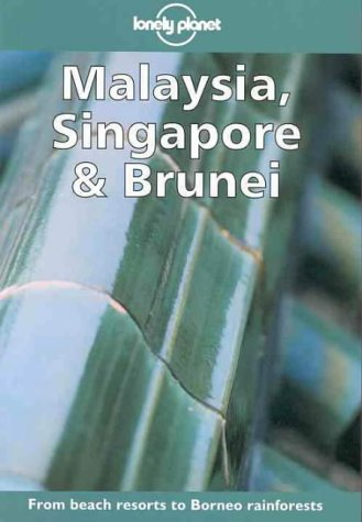 Malaysia, Singapore and Brunei (Lonely Planet M...