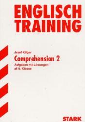 Training Englisch Realschule: Englisch Training. Comprehension 2. 9. Klasse. (Lernmaterialien) - Josef Kilger