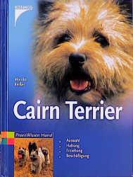 Cairn Terrier. Auswahl, Haltung, Erziehung, Beschäftigung - Monika Reißer