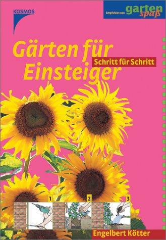 Gärten für Einsteiger - Engelbert Kötter