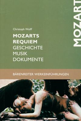 Mozarts Requiem: Geschichte. Musik. Dokumente. ...