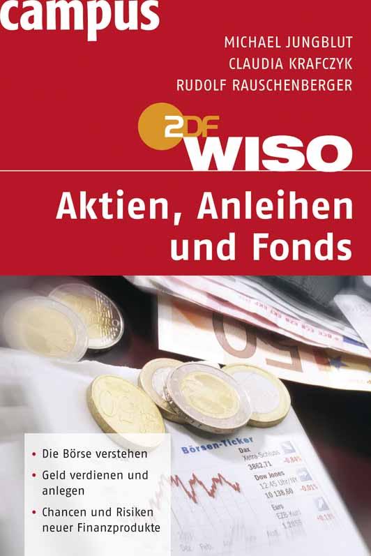 WISO: Aktien, Anleihen und Fonds - Michael Jung...