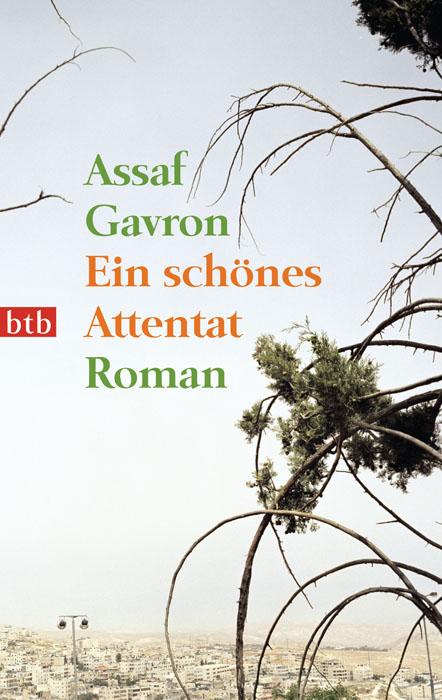 Ein schönes Attentat: Roman - Assaf Gavron