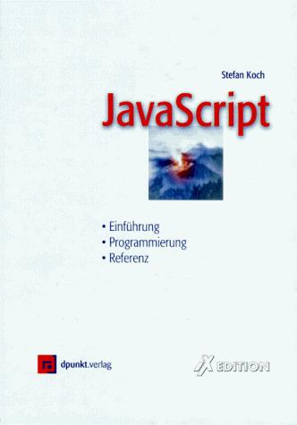 JavaScript. Einführung, Programmierung und Refe...