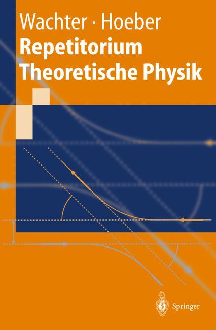 Repetitorium Theoretische Physik - Armin Wachter