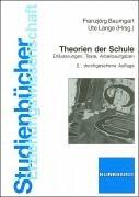 Theorien der Schule: Erläuterungen, Texte, Arbeitsaufgaben