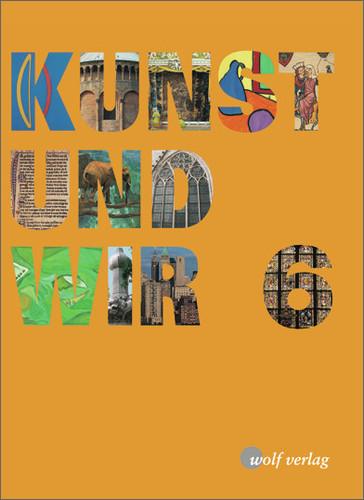 Kunst und Wir, Jahrgangsstufe 6: Schülerbuch - Maximilian Riedl