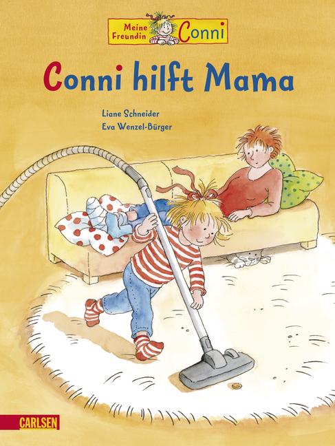 Conni-Bilderbücher: Conni hilft Mama - Liane Schneider
