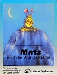 Mats und die Wundersteine: Mitmachbuch zum LiederHörSpiel - Marcus Pfister