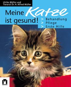 Meine Katze ist gesund! - Ulrike Müller