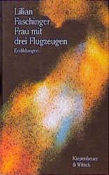 Frau mit drei Flugzeugen - Lilian Faschinger