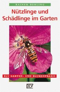 Nützlinge und Schädlinge im Garten - Rainer Ber...