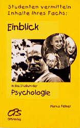 Einblick in das Studium der Psychologie. Studenten vermitteln Inhalte ihres Fachs - Markus Fellner