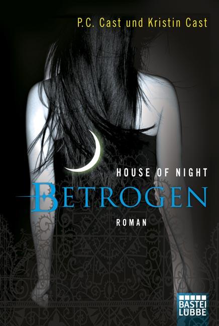 House of Night - Betrogen: Roman - P.C. Cast